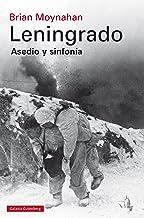 Leningrado: Asedio y sinfonía (Historia) (Spanish Edition)