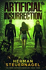 Artificial Insurrection (The Terre Hoffman Chronicles Book 3) Kindle Edition