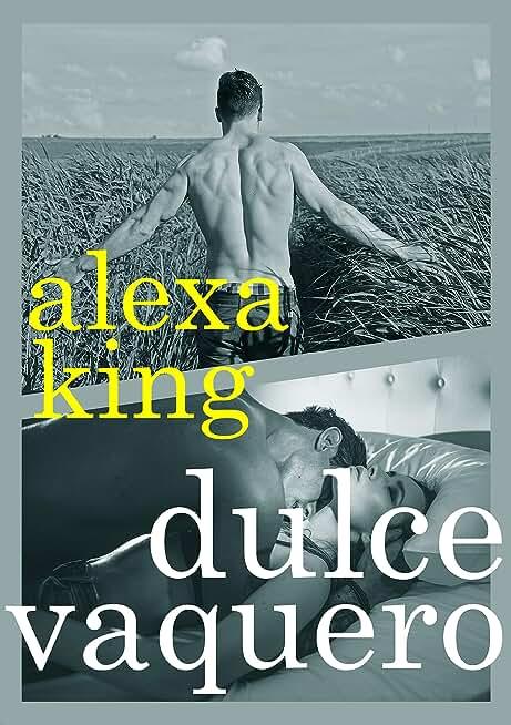 Dulce Vaquero: De vuelta al primer amor (Spanish Edition)