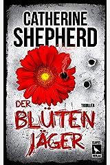 Der Blütenjäger: Thriller (German Edition) Kindle Edition