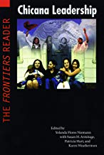 Chicana Leadership: The Frontiers Reader