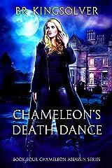 Chameleon's Death Dance (Chameleon Assassin Series Book 4) Kindle Edition