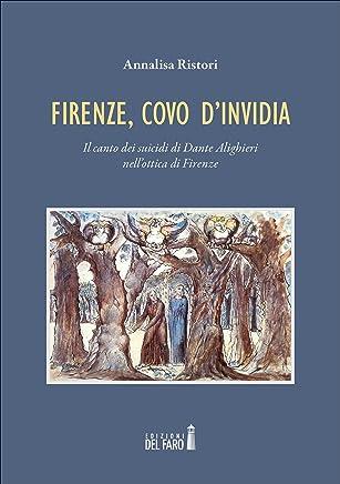 Firenze, covo dinvidia. Il canto dei suicidi di Dante Alighieri nellottica di Firenze