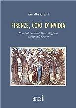 Firenze, covo d'invidia. Il canto dei suicidi di Dante Alighieri nell'ottica di Firenze (Italian Edition)