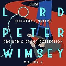Lord Peter Wimsey: BBC Radio Drama Collection Volume 2: Four BBC Radio 4 Full-Cast Dramatisations