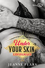 Under Your Skin - L'intégrale Format Kindle