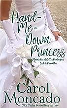 Hand-Me-Down Princess: Contemporary Christian Romance (The Monarchies of Belles Montagnes Book 4)
