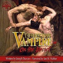 The Oldest Living Vampire on the Prowl: The Oldest Living Vampire Saga, Book 2