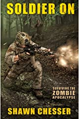 Soldier On (Surviving the Zombie Apocalypse Book 2) Kindle Edition