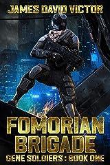 Fomorian Brigade (Gene Soldiers Book 1) Kindle Edition
