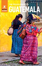 The Rough Guide to Guatemala (Travel Guide eBook): (Travel Guide with free eBook) (Rough Guides)