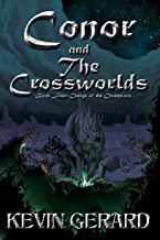 Conor and the Crossworlds, Book Four: Charge of the Champions