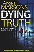 Dying Truth: A completely gripping crime thriller (Detective Kim Stone Crime Thriller Series Book 8) (English Edition)