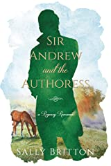 Sir Andrew and the Authoress: A Regency Romance (Clairvoir Castle Romances Book 3) Kindle Edition