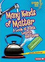 Many Kinds of Matter: A Look at Solids, Liquids, and Gases (Lightning Bolt Books ® ― Exploring Physical Science)