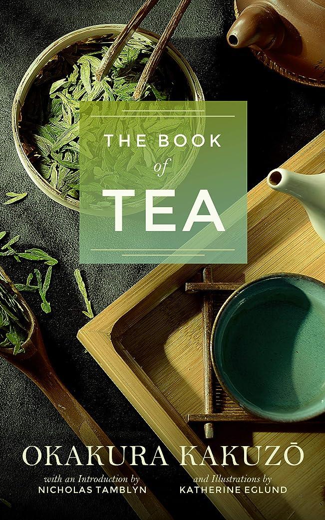 カニ隣接する以降The Book of Tea by Okakura Kakuzō with an Introduction by Nicholas Tamblyn (Illustrated) (English Edition)