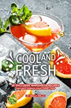 Cool and Fresh: 30 Exclusive Margarita Recipes that will Quench your Thirst-trap