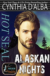 Hot SEAL, Alaskan Nights: A Standalone Navy SEAL on Leave in Alaska / SEAL-Nurse Romance / Alaskan Romance Novel (SEALs in...