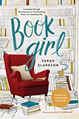 Book Girl: A Journey through the Treasures and Transforming Power of a Reading Life Kindle Edition