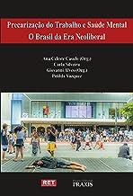 Precarização do trabalho e saúde mental: o Brasil da era neoliberal