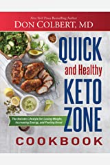 Quick and Healthy Keto Zone Cookbook: The Holistic Lifestyle for Losing Weight, Increasing Energy, and Feeling Great Kindle Edition