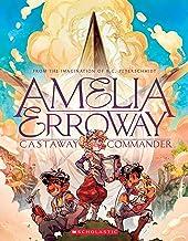 Amelia Erroway: Castaway Commander: A Graphic Novel