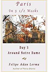 Paris in 5 1/2 Weeks : Around Notre Dame - Day 3 Kindle Edition