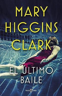 El último baile (Spanish Edition)