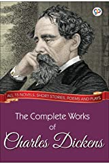 The Complete Works of Charles Dickens (Illustrated Edition): All 15 novels, short stories, poems and plays (GP Complete Works Book 2) Kindle Edition