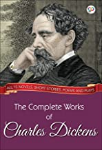 The Complete Works of Charles Dickens (Illustrated Edition): All 15 novels, short stories, poems and plays (GP Complete Works Book 2)