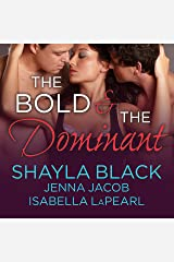 The Bold and the Dominant: Doms of Her Life, Book 3 Audible Audiobook