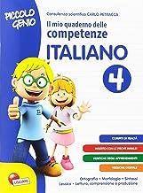 Scaricare Libri Piccolo genio. Il mio quaderno delle competenze. Italiano. Per la Scuola elementare: 4 PDF