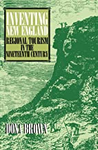 Inventing New England: Regional Tourism in the Nineteenth Century (English Edition)