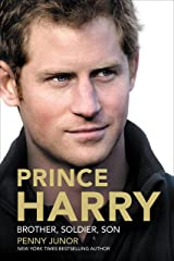 Prince Harry: Brother, Soldier, Son Kindle Edition