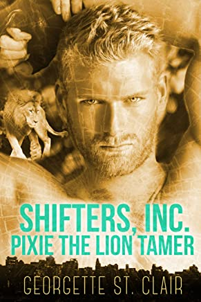 Pixie The Lion Tamer (Shifters, Inc. Book 3)