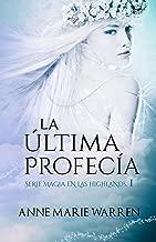 La última profecía. (Serie Magia en las Highlands nº 1) (Spanish Edition)