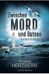 Nasses Grab (Zwischen Mord und Ostsee - Küstenkrimi 1) Kindle Ausgabe