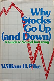 Why Stocks Go Up (And Down : A Guide to Sound Investing)