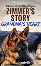 Zimmer's Story - Grandma's Heart: Book 3 - A Vermont Dog's Purpose (American Farm Dogs)