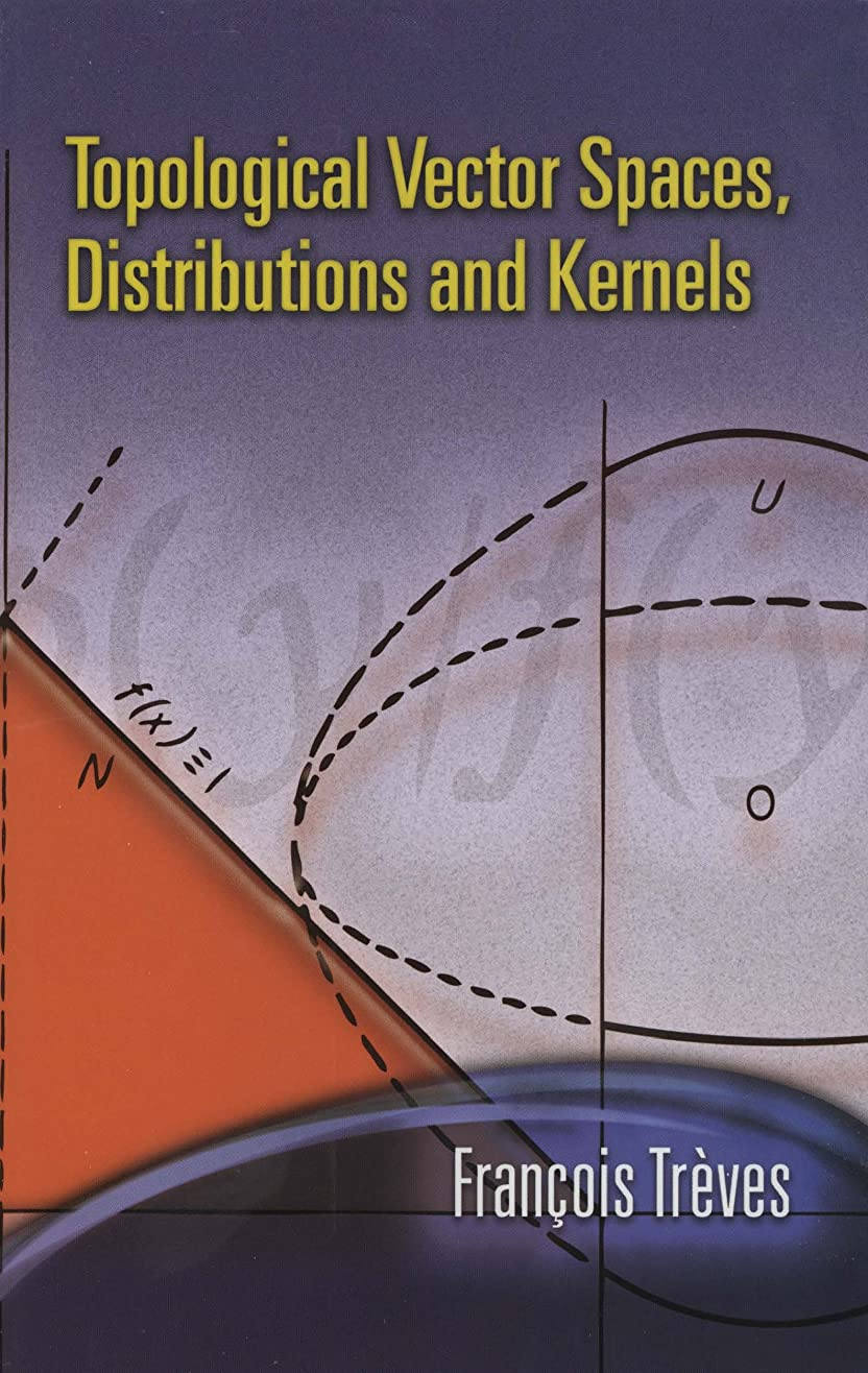 絞る困惑したキモいTopological Vector Spaces, Distributions and Kernels (Dover Books on Mathematics) (English Edition)