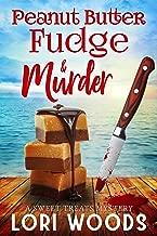 Peanut Butter Fudge & Murder (A Sweet Treats Cozy Mystery Book 2)