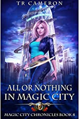 All or Nothing in Magic City (Magic City Chronicles Book 8) Kindle Edition