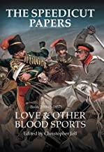 The Speedicut Papers Book 2 (1848–1857): Love & Other Blood Sports (History; Action; Adventure)