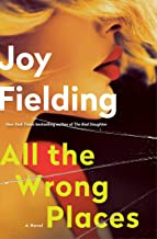 All the Wrong Places: A Novel