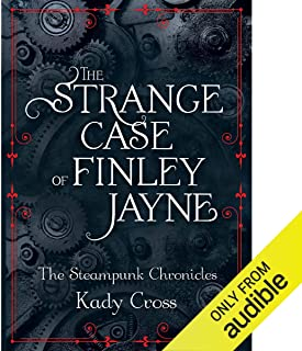The Strange Case of Finley Jayne: The Steampunk Chronicles: The Prequel