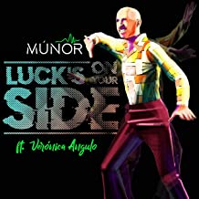 Luck`s On Your Side (feat. Verónica Angulo)