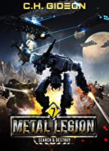 Search & Destroy: Mechanized Warfare on a Galactic Scale (Metal Legion Book 7)