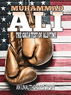 Muhammad Ali The Greatest of All Time