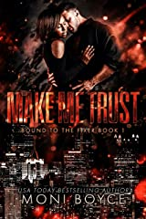Make Me Trust (Bound to the Fixer Book 1) Kindle Edition