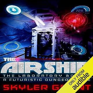 The Airship: A Futuristic Dungeon Core: The Laboratory, Book 2
